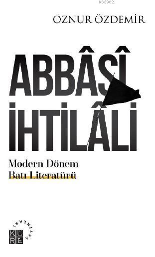 Abbâsî İhtilâli; Modern Dönem Batı Literatürü: Teoriler & Ekoller