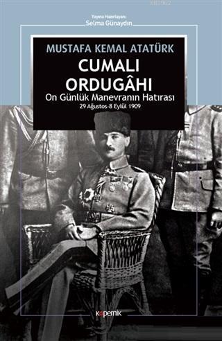 Cumalı Ordugahı; On Günlük Manevranın Hatırası 29 Ağustos - 8 Eylül 1909