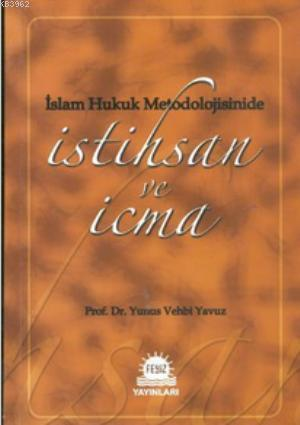 İslam Hukuk Metodolojisinde İstihsan ve İcma