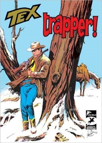Tex Klasik Seri 13; Trapper ! / Korkusuz Adamlar