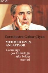 Mehmed Uzun Anlatıyor; Çocukluğu, Çok Kültürlüğü, Aşka Bakışı, Eserleri