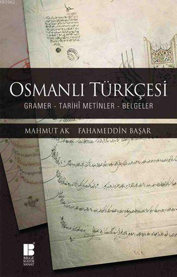 Osmanlı Türkçesi / Gramer - Tarihi Metinler - Belgeler