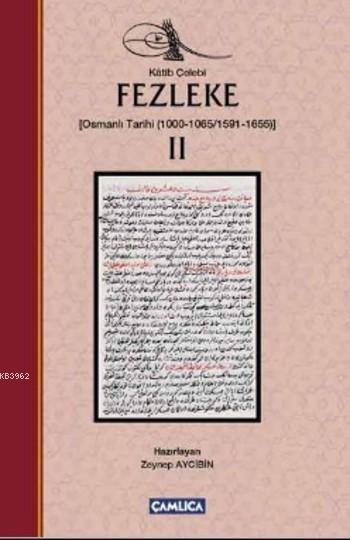 Fezleke II (Ciltli); (Osmanlı Tarihi (1000-1065/1591-1655)