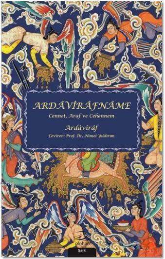 Ardavirafname; Cennet, Araf ve Cehennem