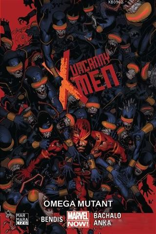 Uncanny X-Men Cilt 5: Omega Mutant