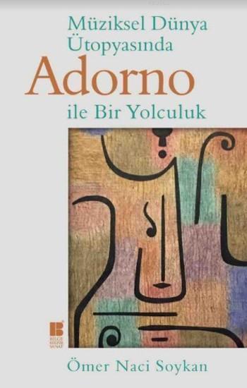 Müziksel Dünya Ütopyasında Adorno İle Bir Yolculuk