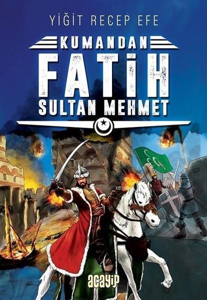 Fatih Sultan Mehmet; Kumandan 1