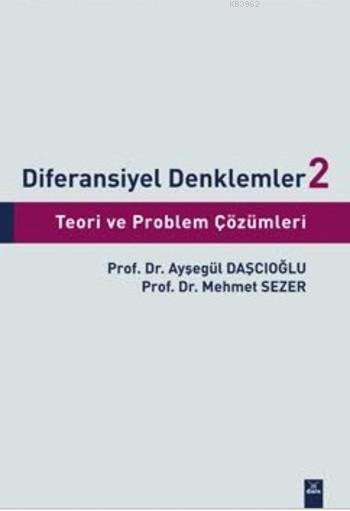 Diferansiyel Denklemler 2; Teori ve Problem Çözümleri