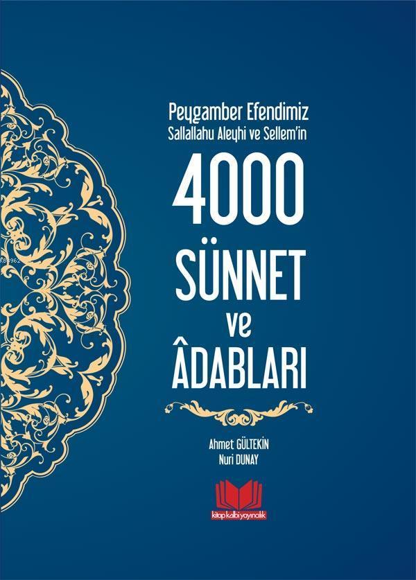 Peygamber Efendimizin 4000 Sünnet ve Adapları; Özel Baskı