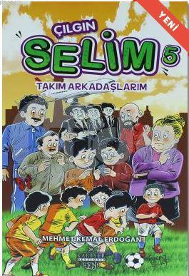 Çılgın Selim 5 - Takım Arkadaşlarım