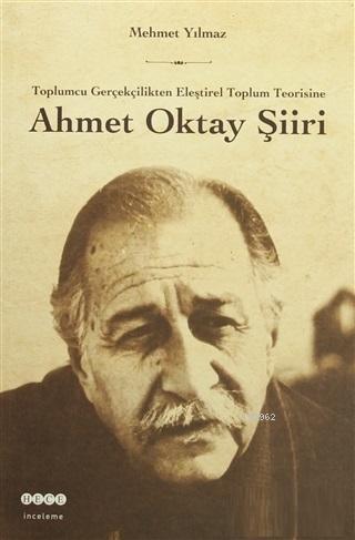 Ahmet Oktay Şiiri Toplumcu Gerçekçilikten Eleştirel Toplum Teorisine