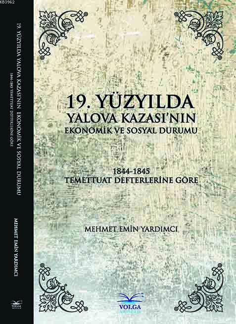 19.yüzyılda Yalova Kazası'nın Ekonomik ve Sosyal Durumu; 1844-1845 Temettuat Defterlerine Göre