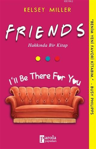 Friends Hakkında Bir Kitap; I'll Be There For You