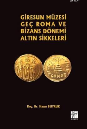Giresun Müzesi Geç Roma ve Bizans Dönemi Altın Sikkeleri