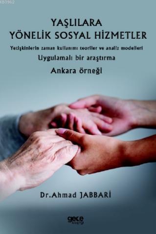Yaşlılara Yönelik Sosyal Hizmetler; Yetişkinlerin Zaman Kullanımı Teoriler ve analiz Modelleri Uygulamalı Bir Araştırma