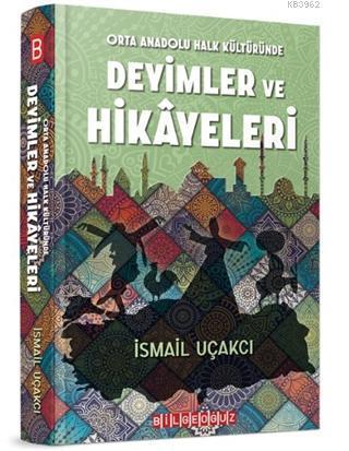 Orta Anadolu Halk Kültüründe Deyimler ve Hikayeleri