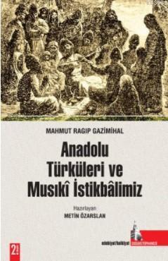 Anadolu Türkleri ve Musıkî İstikbâlimiz