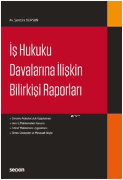 İş Hukuku Davalarına İlişkin Bilirkişi Raporları
