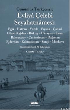 Günümüz Türkçesiyle Evliyâ Çelebi (7. Kitap)