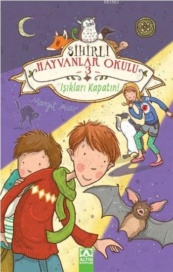 Sihirli Hayvanlar Okulu 3; Işıkları Kapatın!