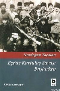 Ege'de Kurtuluş Savaşı Başlarken; Karacan Armağanı