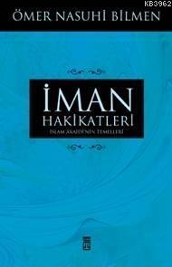 İman Hakikatleri; İslam Akaidinin Temelleri