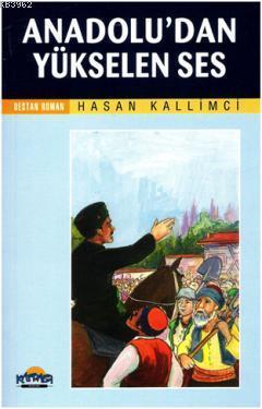 Anadolu'dan Yükselen Ses; Destan Romanlar Serisi