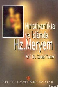Hristiyanlıkta ve İslamda Hz. Meryem