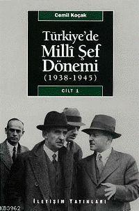 Türkiye'de Milli Şef Dönemi Cilt: 1; (1938-1945)