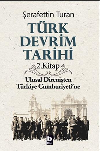 Türk Devrim Tarihi 2; Ulusal Direnişten Türkiye Cumhuriyeti'ne