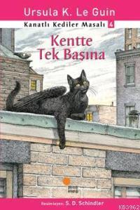 Kentte Tek Başına; Kanatlı Kediler Masalı 4