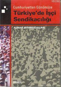 Türkiye'de İşçi Sendikacılığı