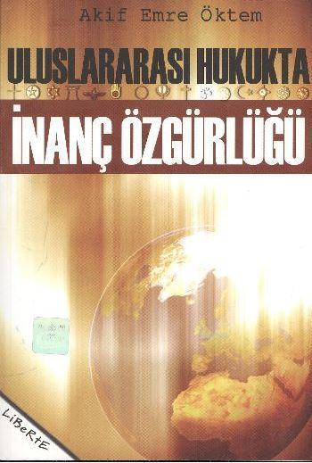 Uluslararası Hukukta İnanç Özgürlüğü