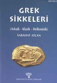 Grek Sikkeleri; (arkaik-klasik-hellenistik)