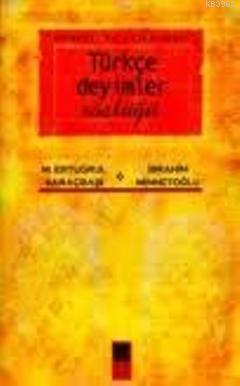 Örnekli ve Açıklamalı Türkçe Deyimler Sözlüğü