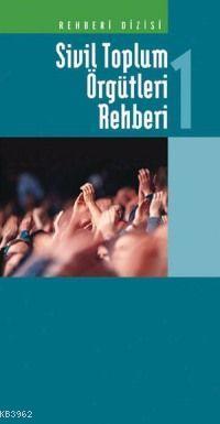 Sivil Toplum Örgütleri Rehberi; (1-2)