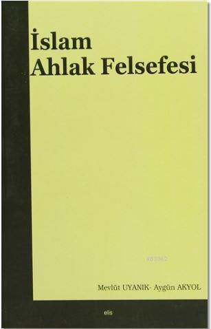 İslam Ahlak Felsefesi