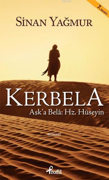 Kerbela; Aşk'a Bela Hz. Hüseyin