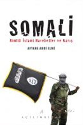 Somali; Kimlik İslami Hareketler ve Barış
