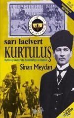 Sarı Lacivert Kurtuluş; Kurtuluş Savaşı´nda Fenerbahçe ve Atatürk
