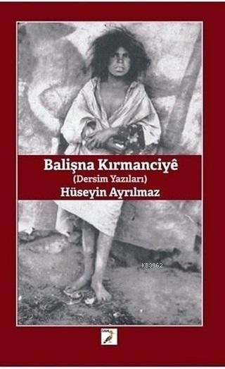 Balişna Kırmanciye - Dersim Yazıları