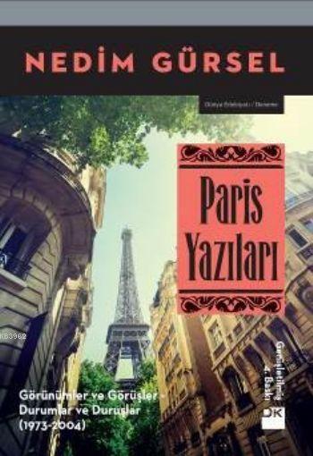 Paris Yazıları; Görünümler ve Görüşler - Durumlar ve Duruşlar (1973-2004)