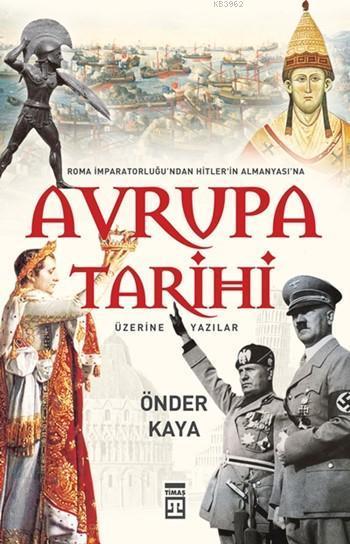 Avrupa Tarihi Üzerine Yazılar; Roma İmparatorluğu'ndan Hitler Almanyası'na