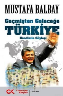 Geçmişten Geleceğe Türkiye; Kendimle Söyleşi