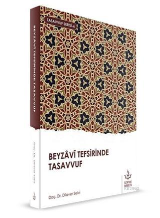 Beyzavi Tefsirinde Tasavvuf; Tasavvuf Serisi 6