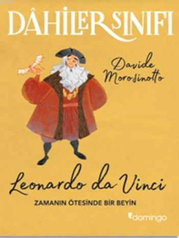 Dahiler Sınıfı Leonardo Da Vinci; Zamanın Ötesinde Bir Beyin