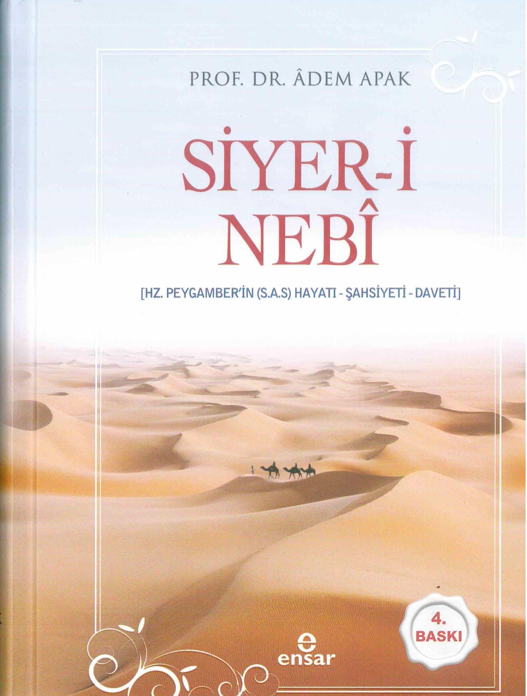 Siyer-i Nebî (Hz. Peygamberin (s.a.s) Hayatı - Şahsiyeti - Daveti); Ciltli