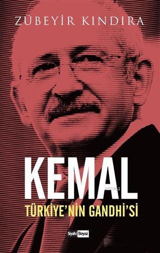 Kemal : Türkiye'nin Gandhi'si