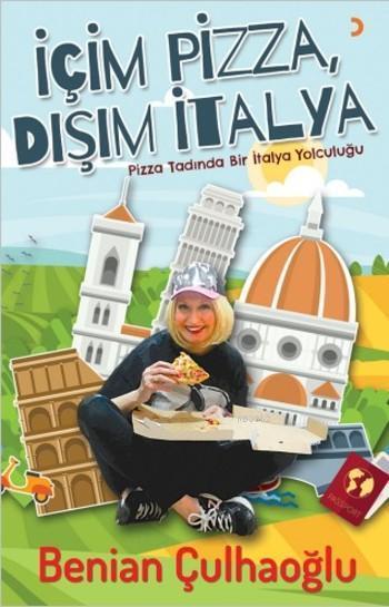 İçim Pizza, Dışım İtalya; Pizza Tadında Bir İtalya Yolculuğu