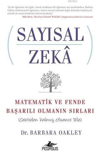 Sayısal Zeka: Matematik ve Fende Başarılı Olmanın Sırları; Cebirden Kalmış Olsanız Bile